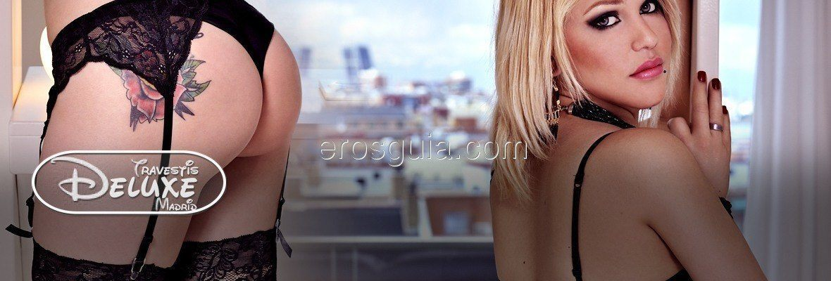 Travestis Deluxe, Escort en Madrid - EROSGUIA